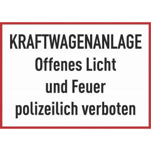 KRAFTWAGENANLAGE Offenes Licht und Feuer polizeilich verboten