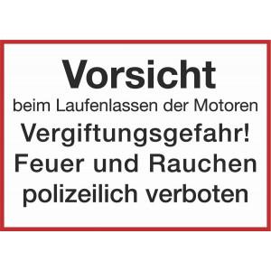 Vorsicht beim Laufenlassen der Motoren Vergiftungsgefahr! Feuer und Rauchen polizeilich verboten