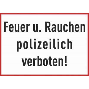 Feuer u. Rauchen polizeilich verboten!