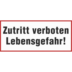 Zutritt verboten Lebensgefahr!