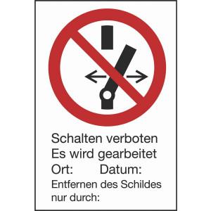 Schalten verboten Es wird gearbeitet Ort: ?.. Datum ?.. Entfernen des Schildes nur durch: ?..